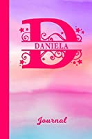 Daniela Journal: Personalized Custom First Name Personal Writing Diary | Cute Pink & Purple Watercolor Effect Cover | Daily Journal for Journalists & Writers for Note Taking | Write about your Life Experiences & Interests