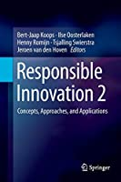Responsible Innovation 2: Concepts, Approaches, and Applications