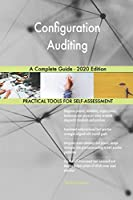 Configuration Auditing A Complete Guide - 2020 Edition