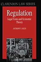 Regulation: Legal Form and Economic Theory (Clarendon Law)