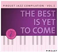 Vol. 1-Best Is Yet to Come-Jazz Compilation