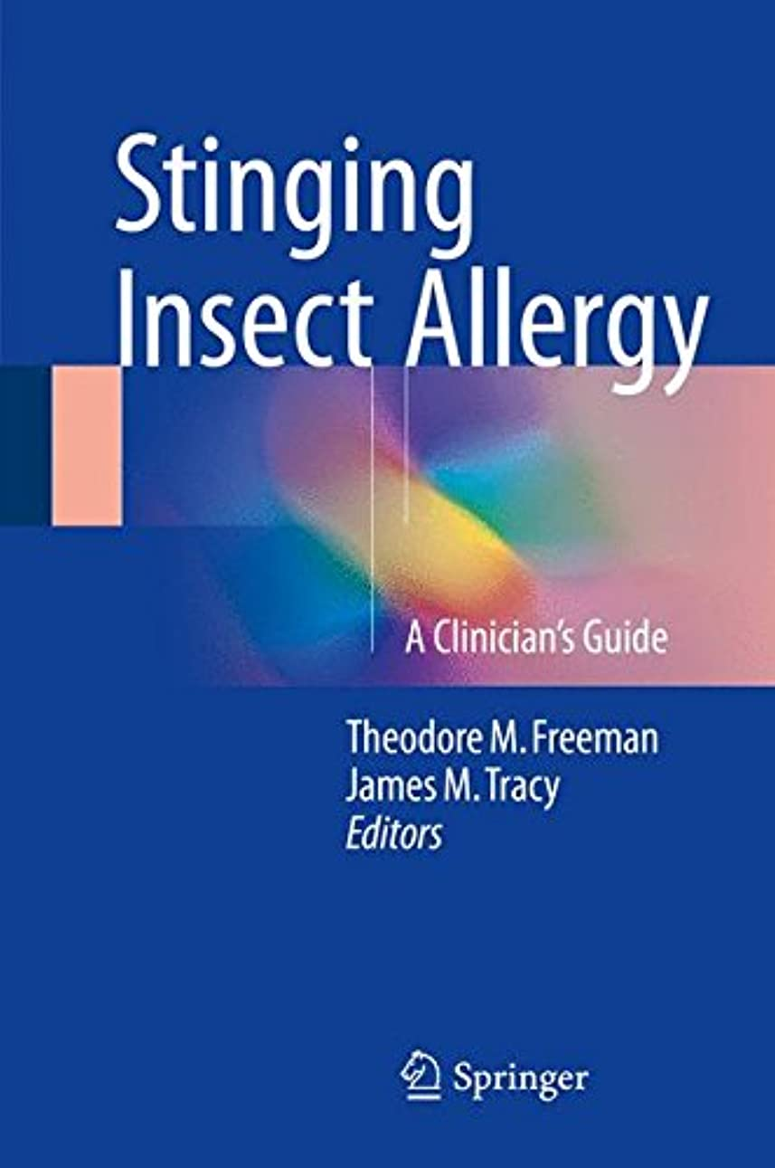 花嫁おっと癒すStinging Insect Allergy: A Clinician's Guide