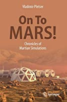 On To Mars!: Chronicles of Martian Simulations