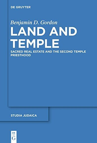 Land and Temple: Sacred Real Estate and the Second Temple Priesthood (Studia Judaica)
