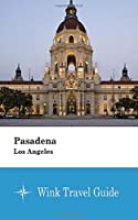 Pasadena (Los Angeles) - Wink Travel Guide