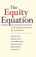 The Equity Equation: Fostering the Advancement of Women in the Sciences, Mathematics, and Engineering (Jossey Bass Education Series)