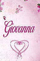 Giovanna: Personalized Name Notebook/Journal Gift For Women & Girls 100 Pages (Pink Floral Design) for School, Writing Poetry, Diary to Write in, Gratitude Writing, Daily Journal or a Dream Journal.