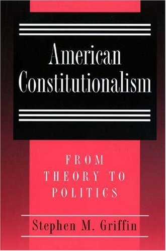 Download American Constitutionalism: From Theory to Politics 0691034044