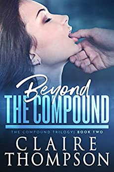Beyond the Compound: The Compound Trilogy - Book 2 by [Thompson, Claire]