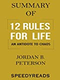Summary of 12 Rules for Life: An Antidote to Chaos by Jordan B. Peterson - Finish Entire Book in 15 Minutes