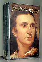 John James Audubon: A Biography