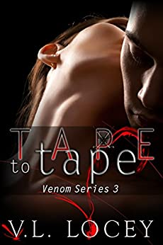 Tape to Tape: The Venom Series 3 by [Locey, V. L.]