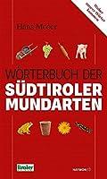 Woerterbuch der Suedtiroler Mundarten
