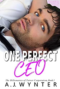 One Perfect CEO (The Billionaires of Torver Corporation Book 1) by [Wynter, A.J.]