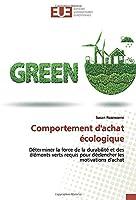 Comportement d'achat écologique: Déterminer la force de la durabilité et des éléments verts requis pour déclencher les motivations d'achat