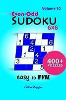 Even-Odd SuDoKu 6x6 Easy to Evil: 400+ Puzzles