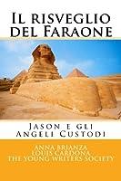 Il Risveglio Del Faraone: Jason E Gli Angeli Custodi