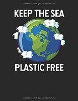 Plastikfrei Tagebuch: Plastik sparen und nachhaltig leben mit ♦ Plastikverbrauch verringern ♦ Nachhaltigkeit foerdern ♦ A4+ Format ♦ Motiv: Plastic free sea 2