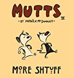 More Shtuff: Mutts Iii
