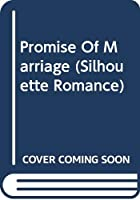 Promise Of Marriage (Silhouette Romance)