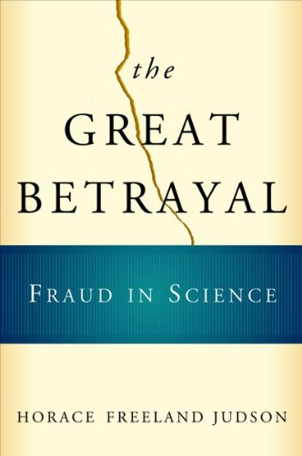 Download The Great Betrayal: Fraud in Science 0151008779