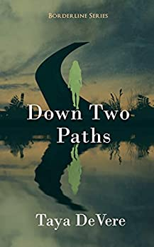 Down Two Paths (Borderline Book 2) by [DeVere, Taya]