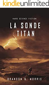 La Sonde Titan: Hard Science Fiction (La Lune de glace t. 2) (French Edition)