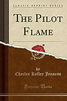 The Pilot Flame (Classic Reprint)