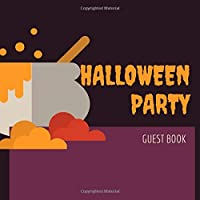 Halloween Party Guest Book: Scary Themed Witch Halloween Party Guest Sign in Book Guestbook Supply Essential for Adult Halloween Costume Parties Props & Decor