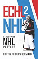 ECHL 2 NHL: Developing NHL Players