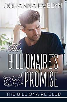 The Billionaire's Promise: A Clean Billionaire Romance (The Billionaire Club Book 3) by [Evelyn, Johanna]