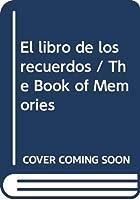 El libro de los recuerdos / The Book of Memories
