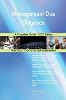 Management Due Diligence A Complete Guide - 2020 Edition