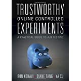 Trustworthy Online Controlled Experiments: A Practical Guide to A/B Testing