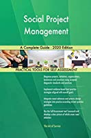 Social Project Management A Complete Guide - 2020 Edition