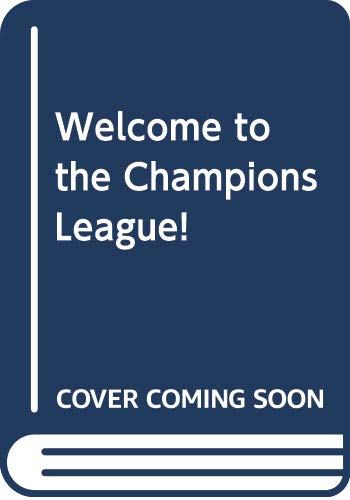 Welcome to the Champions League!
