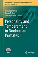 Personality and Temperament in Nonhuman Primates (Developments in Primatology: Progress and Prospects)