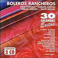 Boleros Rancheros: 30 Grandes Exitos by Various Artists