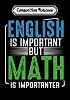 Composition Notebook: English Is Important But Math Is Importanter Calculation Fun, Journal 6 x 9, 100 Page Blank Lined Paperback Journal/Notebook