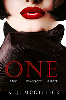 One: Rage Vengeance Murder (A Path of Deception and Betrayal Book 3) by [McGillick, K. J.]
