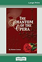 The Phantom of the Opera (16pt Large Print Edition)