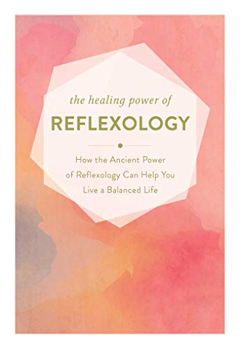 The Healing Power of Reflexology: How the Ancient Power of Reflexology Can Help You Live A Balanced Life (English Edition)