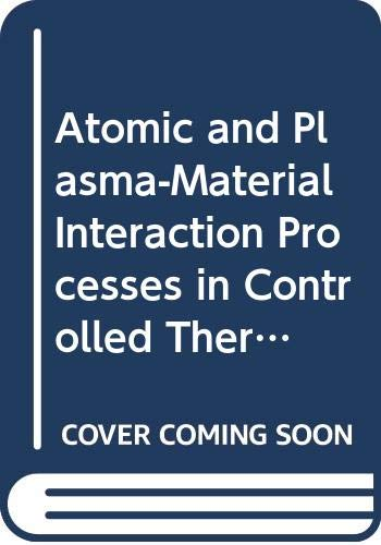 Download Atomic and Plasma-Material Interaction Processes in Controlled Thermonuclear Fusion 0444816305