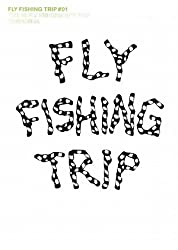 FLY FISHING TRIP〈01〉18人の釣りの旅
