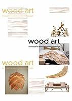 Wood Art: Innovative Wood Design