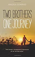 Two Brothers, One Journey: The Loving, Courageous Struggles of an 'Autism Mom'
