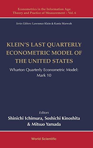 Klein's Last Quarterly Econometric Model of the United States: Wharton Quarterly Econometric Model: Mark 10 (Econometrics in the