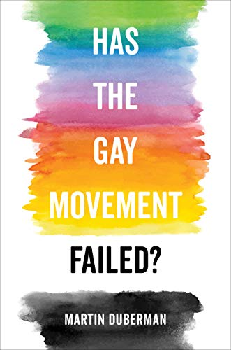 Download Has the Gay Movement Failed? 0520298861