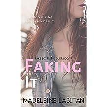 Faking It (Fake Boyfriend Duet Book 1)