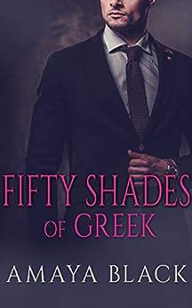Fifty Shades of Greek: A BWWM Billionaire Romance (Greek Billionaire Series Book 1) by [Black, Amaya]